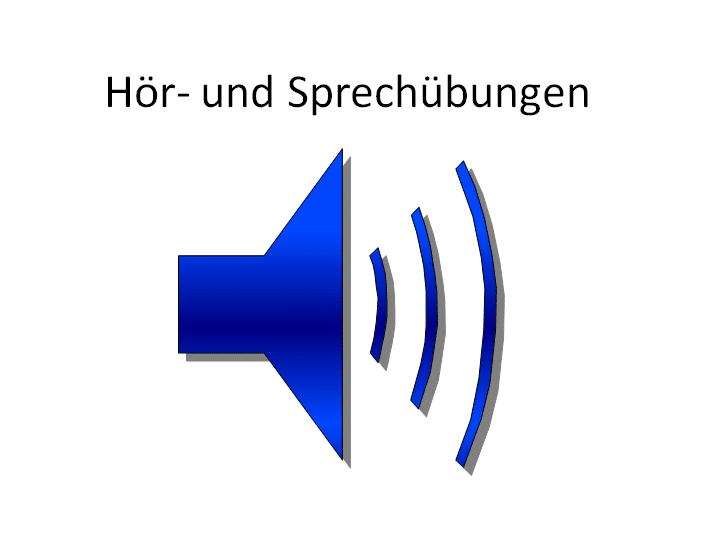 Hör- und Sprechübungen